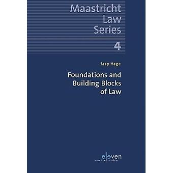 Foundations and Building Blocks of Law by Jaap Hage