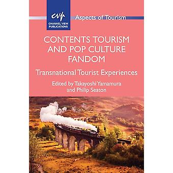 Contents Tourism and Pop Culture Fandom  Transnational Tourist Experiences by Edited by Takayoshi Yamamura & Edited by Philip Seaton
