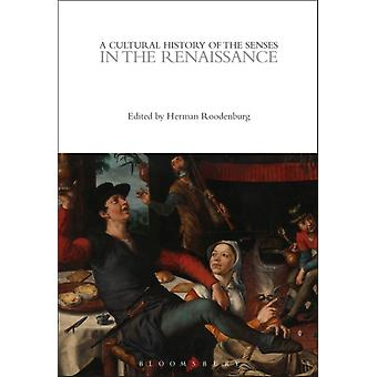 A Cultural History of the Senses in the Renaissance by Edited by Herman Roodenburg