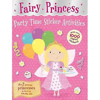 Fairy Princess Party Time Sticker Activities by Illustrated by Julia Seal & Text by Annette Rusling
