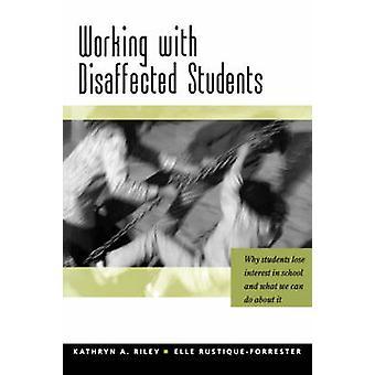 Arbeiten mit unzufriedenen Schülern Warum Schüler das Interesse an der Schule verlieren und was wir dagegen tun können von Riley & Kathryn A.