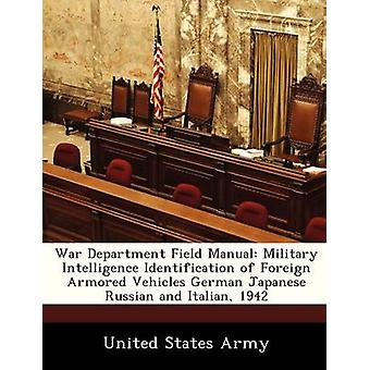 War Department Field Manual Military Intelligence Identification of Foreign Armored Vehicles German Japanese Russian and Italian 1942 by United States Army