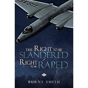 Retten til å være baktalt rett til å bli voldtatt av Smith & Burny