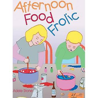 Afternoon Food Frolic by Adele Stone