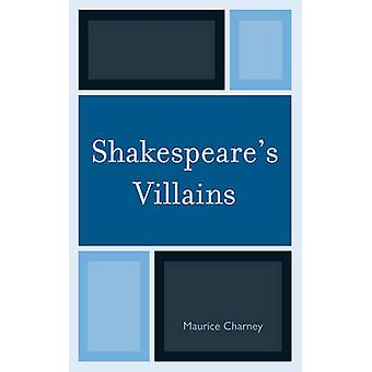 Shakespeares Villains by Maurice Charney