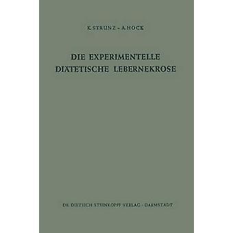 Die Experimentelle Ditetische Lebernekrose by Strunz & Klaus