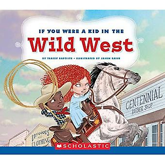 If You Were a Kid in the� Wild West