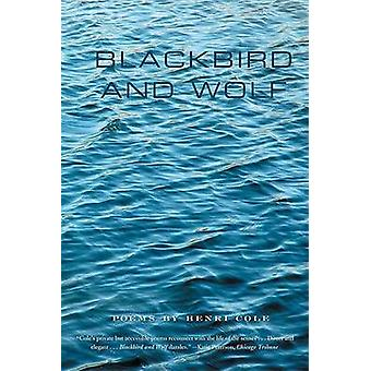 Blackbird and Wolf Poems by Cole & Henri