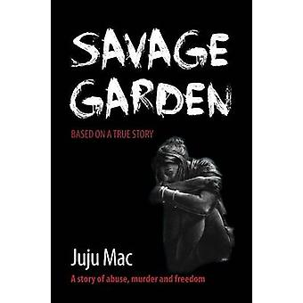 Savage Garden by Mac & Juju
