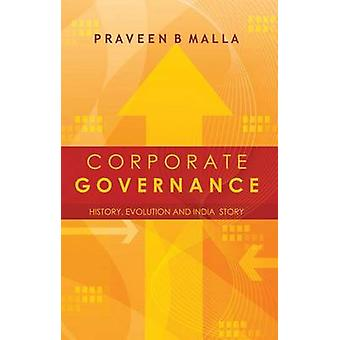 Corporate Governance  Concept Evolution and India Story by Malla & Praveen B.