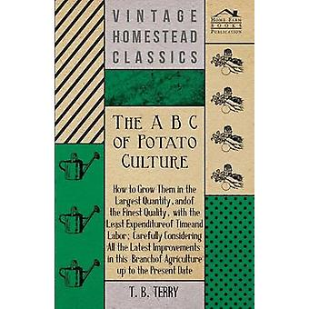 The A B C Of Potato Culture by Terry & T. B.