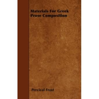 Materials For Greek Prose Composition by Frost & Percival