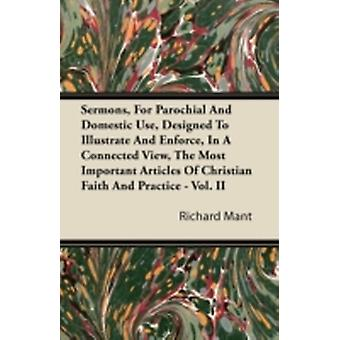 Sermons for Parochial and Domestic Use Designed to Illustrate and Enforce in a Connected View the Most Important Articles of Christian Faith and P by Mant & Richard