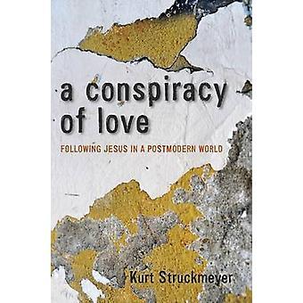A Conspiracy of Love by Struckmeyer & Kurt