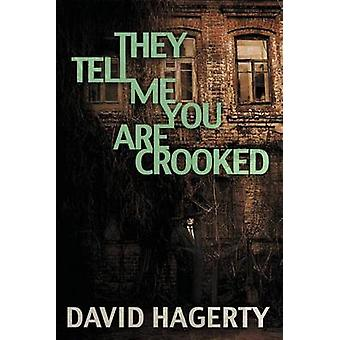 They Tell Me You Are Crooked by Hagerty & David