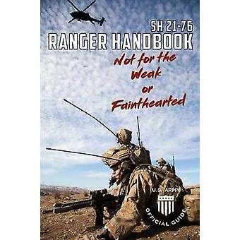 Soldier Handbook SH 2176 US Army Ranger Handbook February 2011 by United States Government US Army