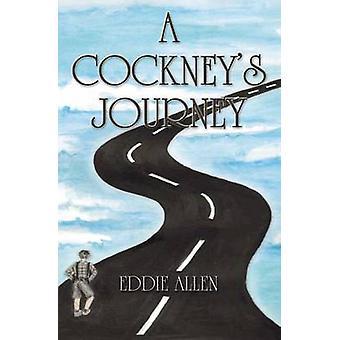 A Cockneys Journey by Allen & Eddie