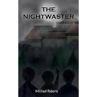 The Nightwaster by Roberts & Michael