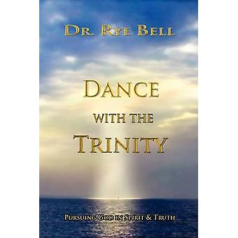 DANCE WITH THE TRINITY by Bell & Rye