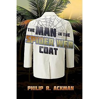 The Man in The Spider Web Coat by Ackman & Philip R