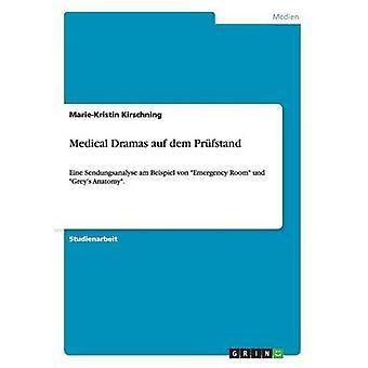 Medical Dramas auf dem PrfstandEine Sendungsanalyse am Beispiel von Emergency Room und Greys Anatomy. by Kirschning & MarieKristin
