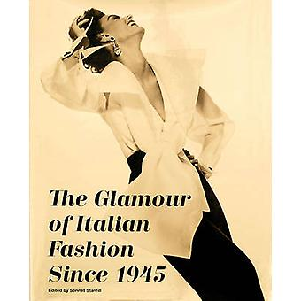 The Glamour of Italian Fashion Since 1945 by Sonnet Stanfill - 978185