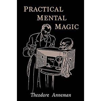 Practical Mental Magic by Annemann & Theodore
