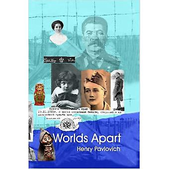Worlds Apart Surviving Identity and Memory by Pavlovich & Henry