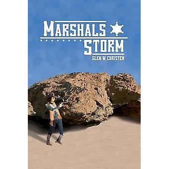 Marshals Storm by Christen & Glen W.