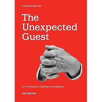 The Unexpected Guest - Art - Writing and Thinking on Hospitality by Sa