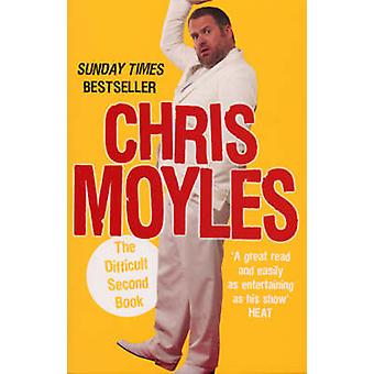 The Difficult Second Book by Chris Moyles - 9780091922443 Book