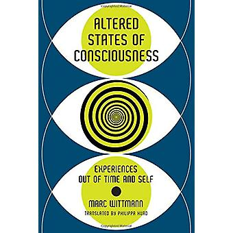 Altered States of Consciousness - Experiences Out of Time and Self by