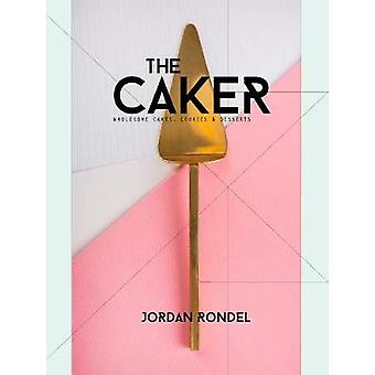 The Caker - Wholesome Cakes - Cookies & Desserts by Jordan Rondel