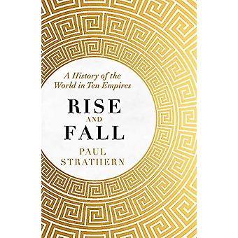 Rise and Fall - A History of the World in Ten Empires by Paul Strather