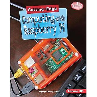Cutting-Edge Computing with Raspberry Pi by Krystyna Goddu - 97815415