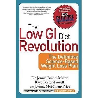The Low GI Diet Revolution - The Definitive Science-Based Weight Loss