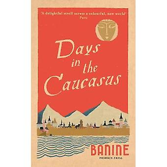 Days in the Caucasus by Banine - 9781782274872 Book