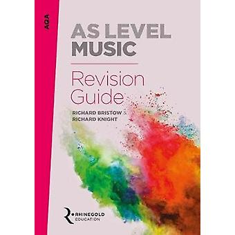 AQA AS Level Music Revision Guide by Richard Bristow - 9781785581571