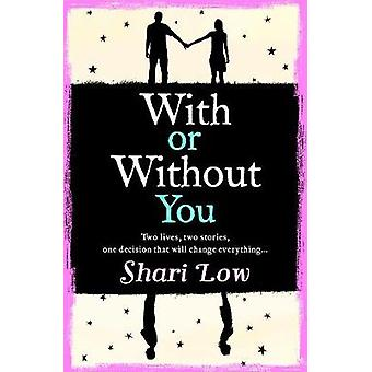 With or Without You by Shari Low - 9781788549905 Book