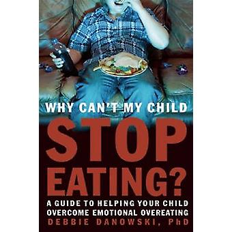 Why Can't My Child Stop Eating - A Guide to Helping Your Child Overcom