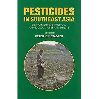 Pesticides in Southeast Asia - Environmental - Biomedical - and Econom