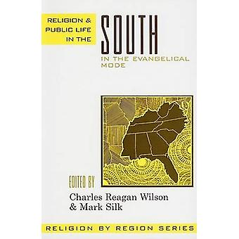 Religion and Public Life in the South - In the Evangelical Mode by Cha