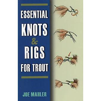 Essential Knots & Rigs for Trout by Jim Mahler - 9780811707169 Book