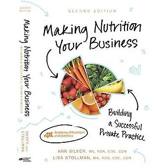 Making Nutrition Your Business - Building a Successful Private Practic