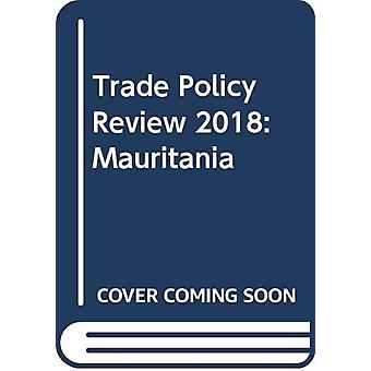 Trade Policy Review 2018 - Mauritania by World Tourism Organization -