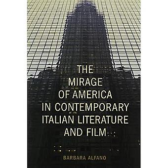 The Mirage of America in Contemporary Italian Fiction and Film