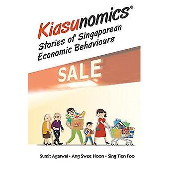 Kiasunomics (c): tarinoita singaporelainen taloudellisen käyttäytymisen