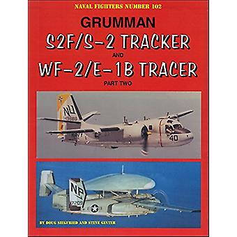 Grumman S2F/S-2 Tracker and WF-2/E-1B Tracer - Part Two by Steve Gint