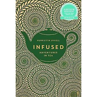 Infused - Adventures in Tea by Henrietta Lovell - 9780571324392 Book