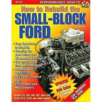 How to Rebuild the Smallblock Ford by George Reid